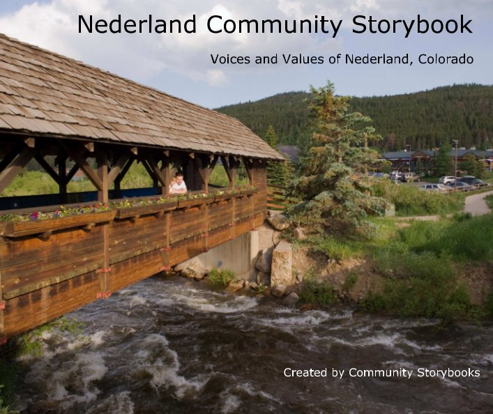 View Nederland Community Storybook by Darcy Varney Kitching and Victoria Berkley