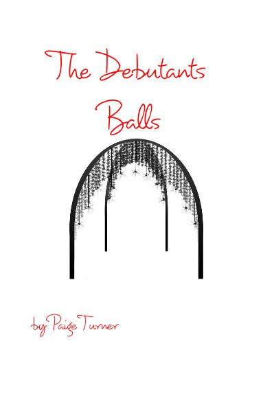 View The Debutants Balls by Paige Turner