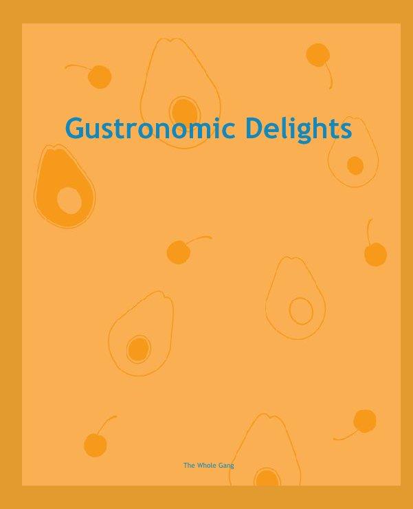 Ver Gustronomic Delights por The Whole Gang
