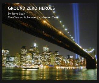 Ground Zero Heroes book cover