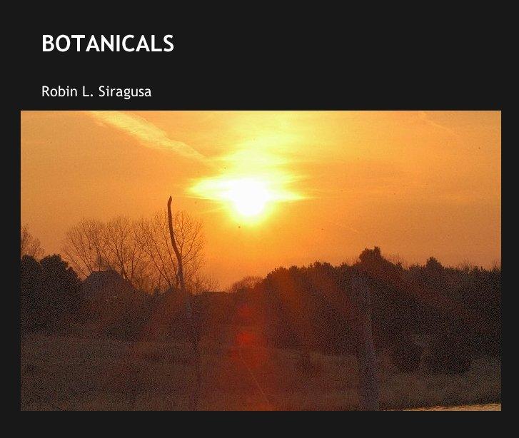 View BOTANICALS by Robin L. Siragusa