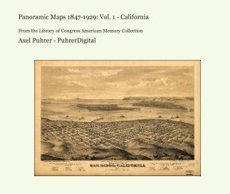 Panoramic Maps 1847-1929: Vol. 1 - California book cover