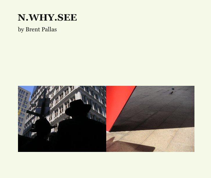View N.WHY.SEE by Burntumber