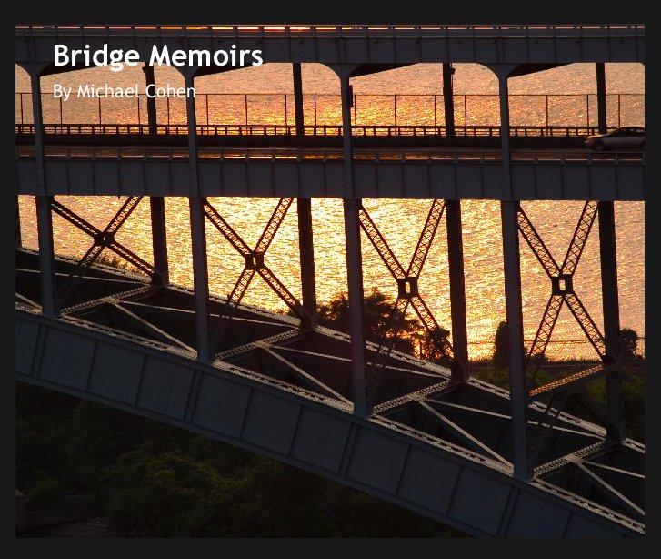 View Bridge Memoirs by thebassguy