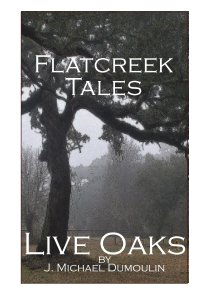 "Flatcreek Tales, ""Live Oaks"" book cover"