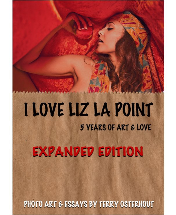 View I Love Liz La Point - Expanded Edition by Terry Osterhout