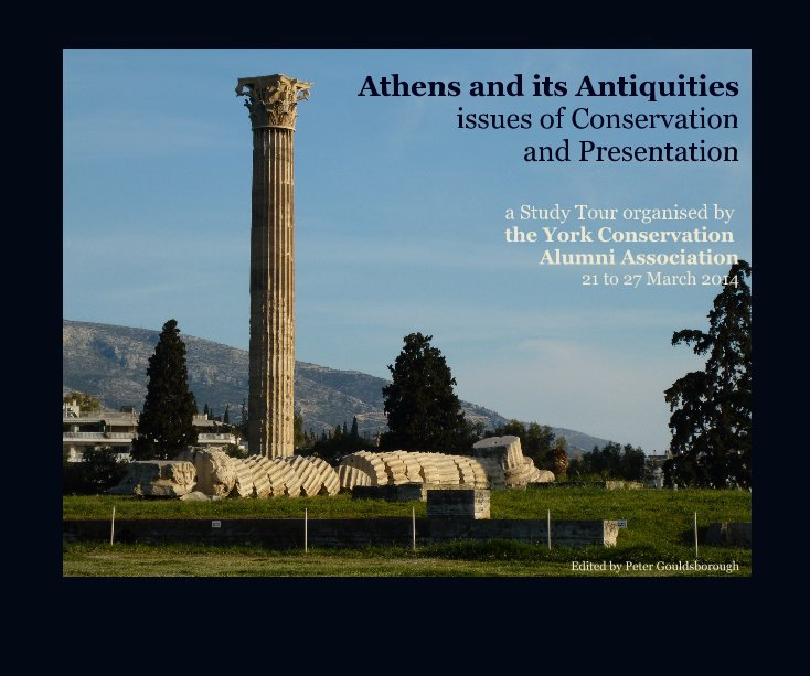 View Athens and its Antiquities issues of Conservation and Presentation by Edited by Peter Gouldsborough
