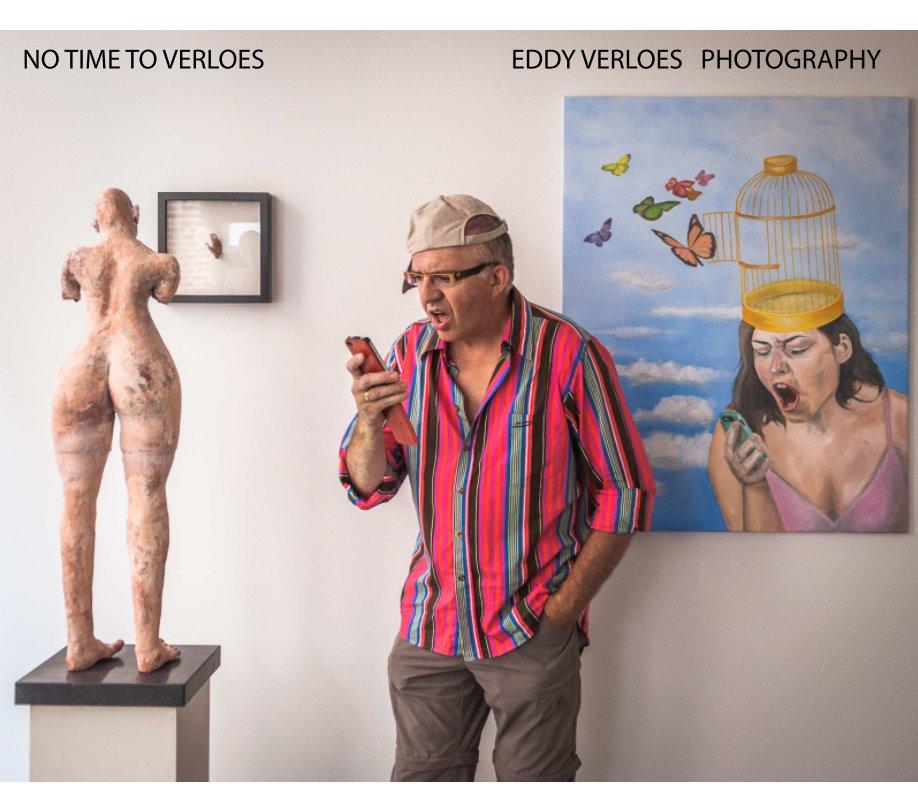 Bekijk NO TIME TO VERLOES op Eddy Verloes