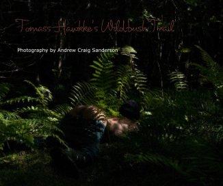 Tomass Hawkke's Wildbush Trail book cover