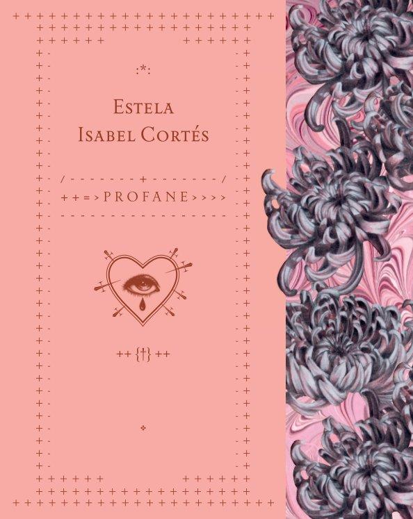 Ver Profane por Estela Isabel Cortes