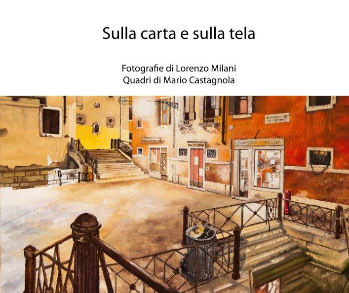 View Sulla carta e sulla tela by Lorenzo Milani