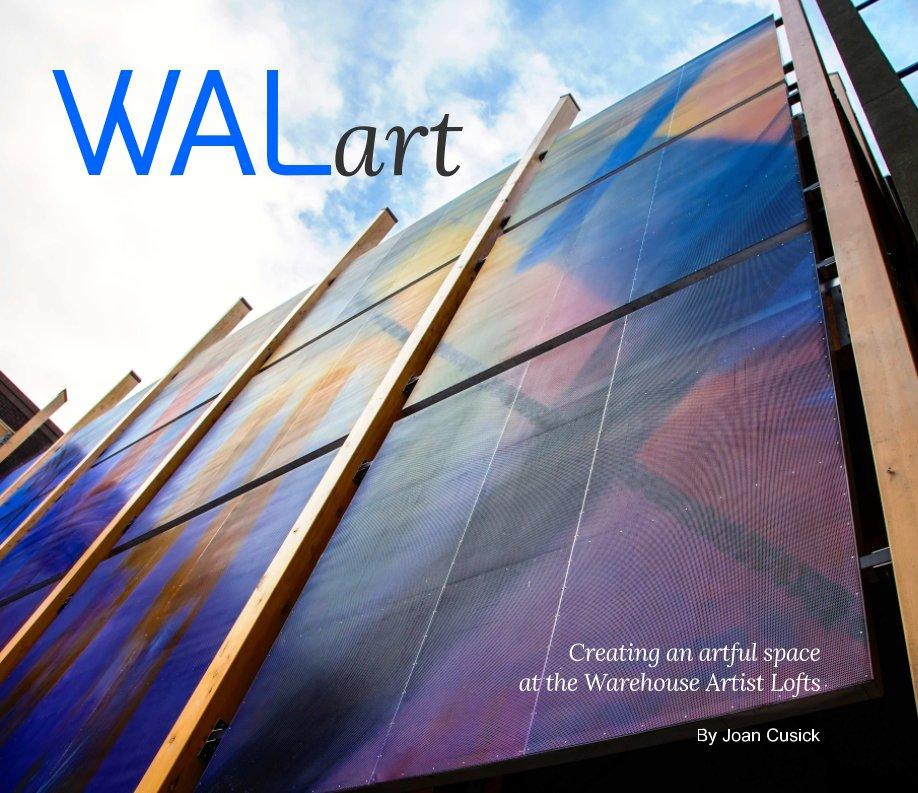 View WALart by Joan Cusick