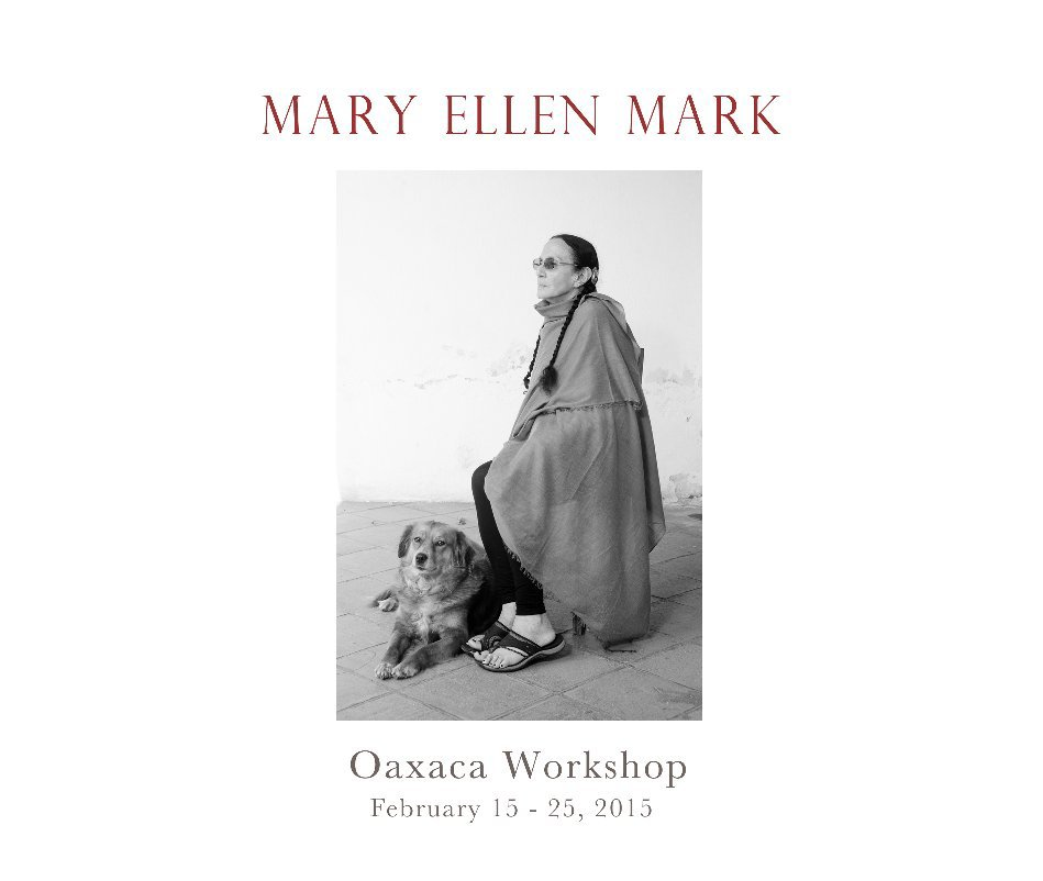 View Mary Ellen Mark Workshop by PhotoXpeditions