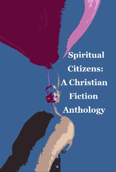 View Spiritual Citizens: A Christian Fiction Anthology by Edited by Kim Bond
