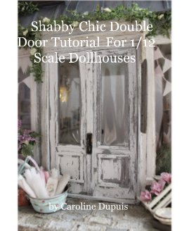 Shabby Chic Double Door Tutorial For 1/12 Scale Dollhouses