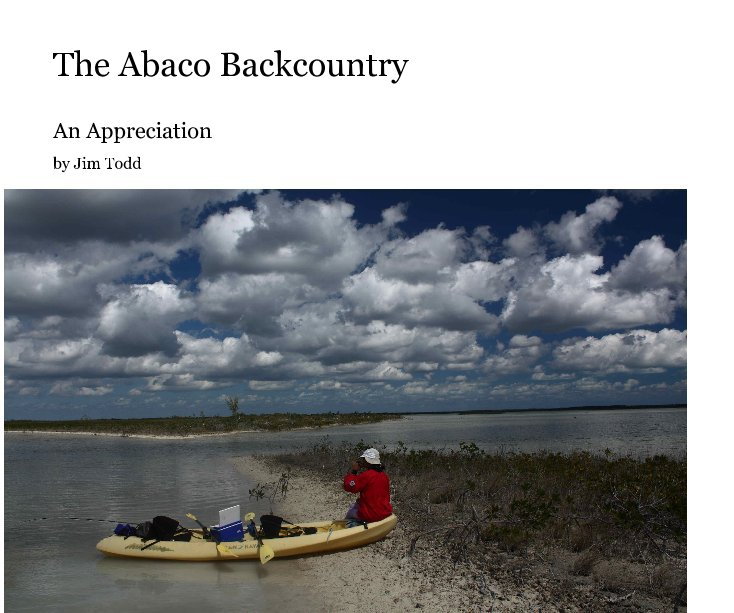 View The Abaco Backcountry by Jim Todd