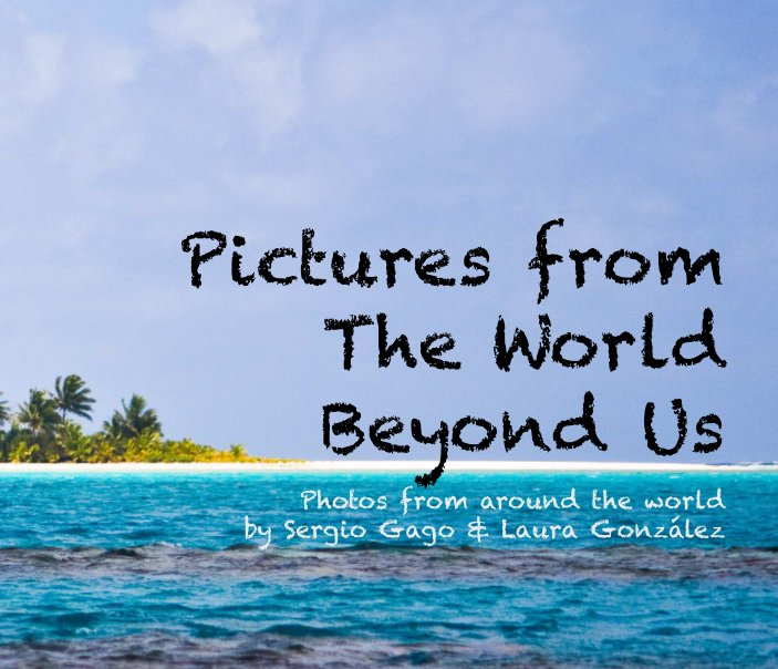Ver Pictures from the world beyond us por Sergio Gago & Laura González