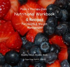 Pippa's Therapy Clinic Nutritional Workbook & Recipes For Health & Weight Management book cover