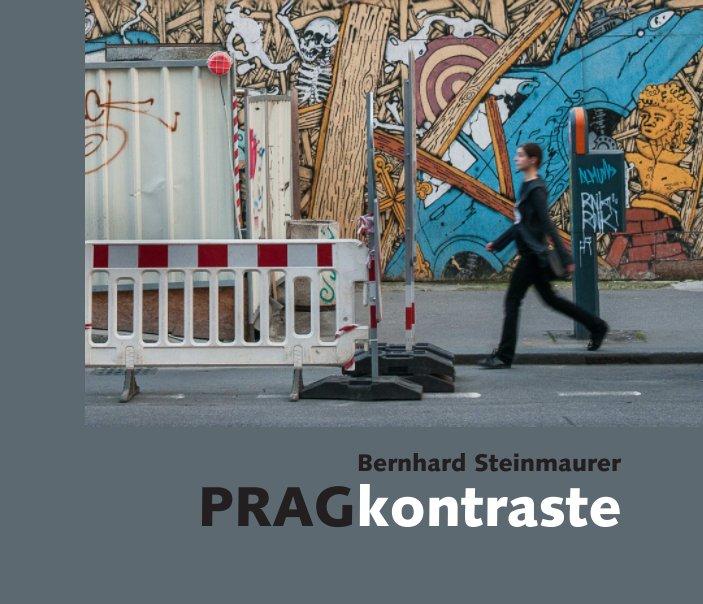 Prag Kontraste nach Bernhard Steinmaurer anzeigen