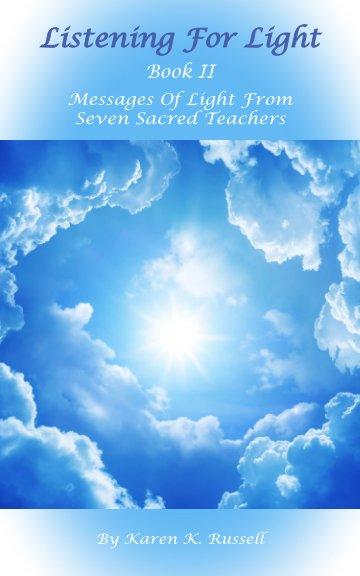 View Listening For Light, Book II by Karen K. Russell