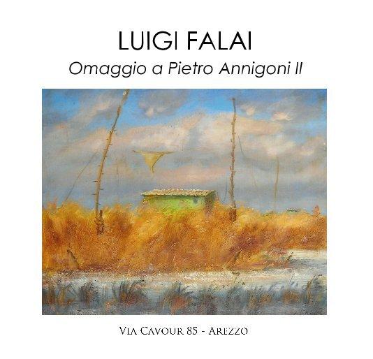 View LUIGI FALAI: OMAGGIO A PIETRO ANNIGONI II by DANIELLE VILLICANA D'ANNIBALE