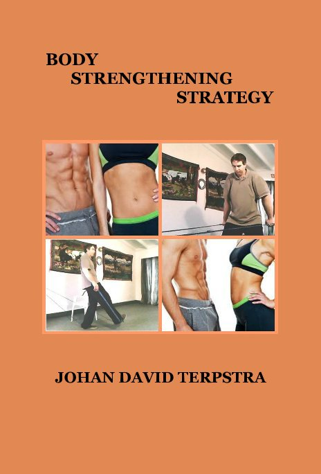 View BODY STRENGTHENING STRATEGY by JOHAN DAVID TERPSTRA