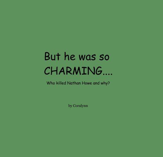 Bekijk But He was So CHARMING....... op Coralynn