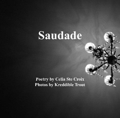 View Saudade by Celia Ste Croix, Kreddible Trout