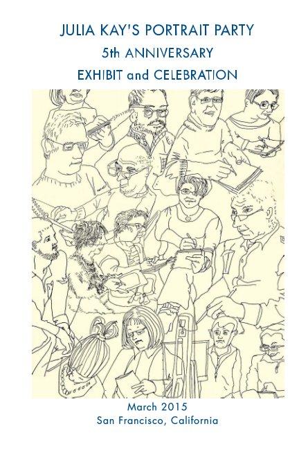 View 5th Anniversary of Julia Kay's Portrait Party by Julia Kay, Linda Jackman