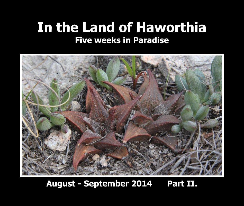 View In the Land of Haworthia - Five weeks in Paradise by Jakub Jilemický