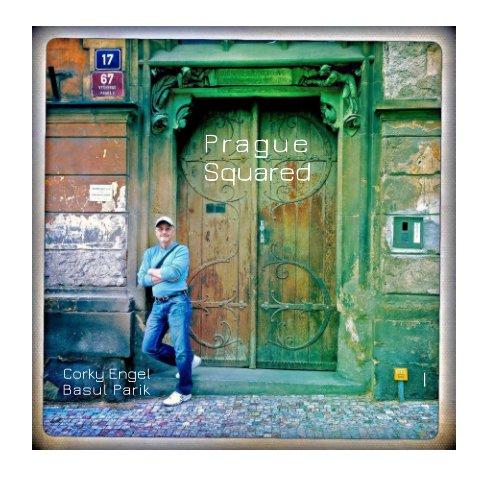 View Prague Squared 1 by Corky Engel, Basul Parik