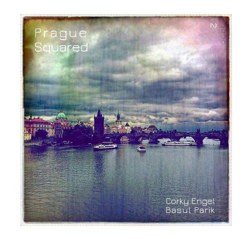 View Prague Squared 2 by Corky Engel, Basul Parik