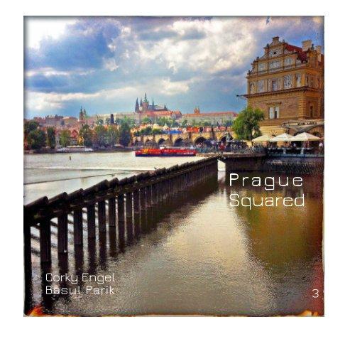 View Prague Squared 3 by Corky Engel, Basul Parik