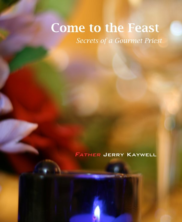 View Come to the Feast by Father Jerry Kaywell