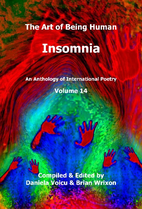 View The Art of Being Human: Volume 14 - Insomnia by Compiled & Edited by Daniela Voicu & Brian Wrixon