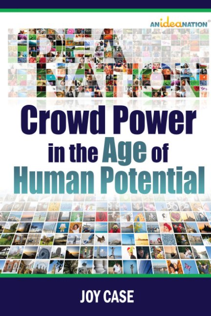 View Crowd Power in the Age of Human Potential by Joy Case