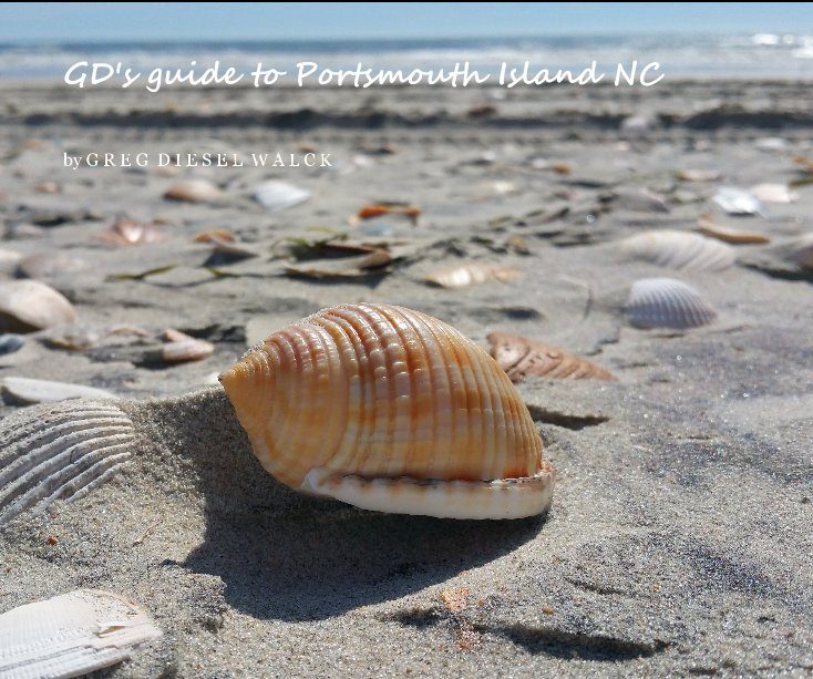 View GD's guide to Portsmouth Island NC by Greg Diesel Walck