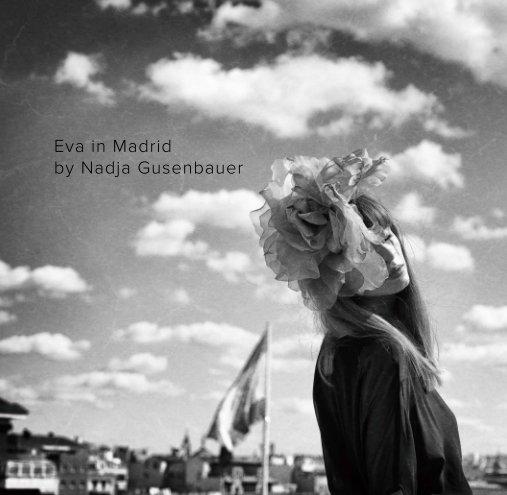 Eva in Madrid nach Nadja Gusenbauer anzeigen