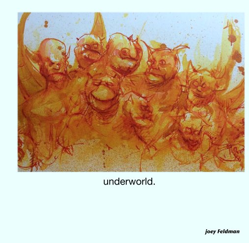 Visualizza underworld. di joey Feldman