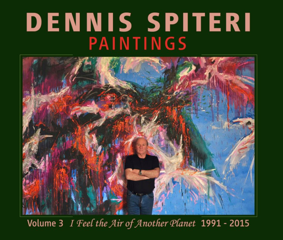 View Dennis Spiteri Paintings Vol.3: I feel the Air of Another Planet by Dennis Spiteri