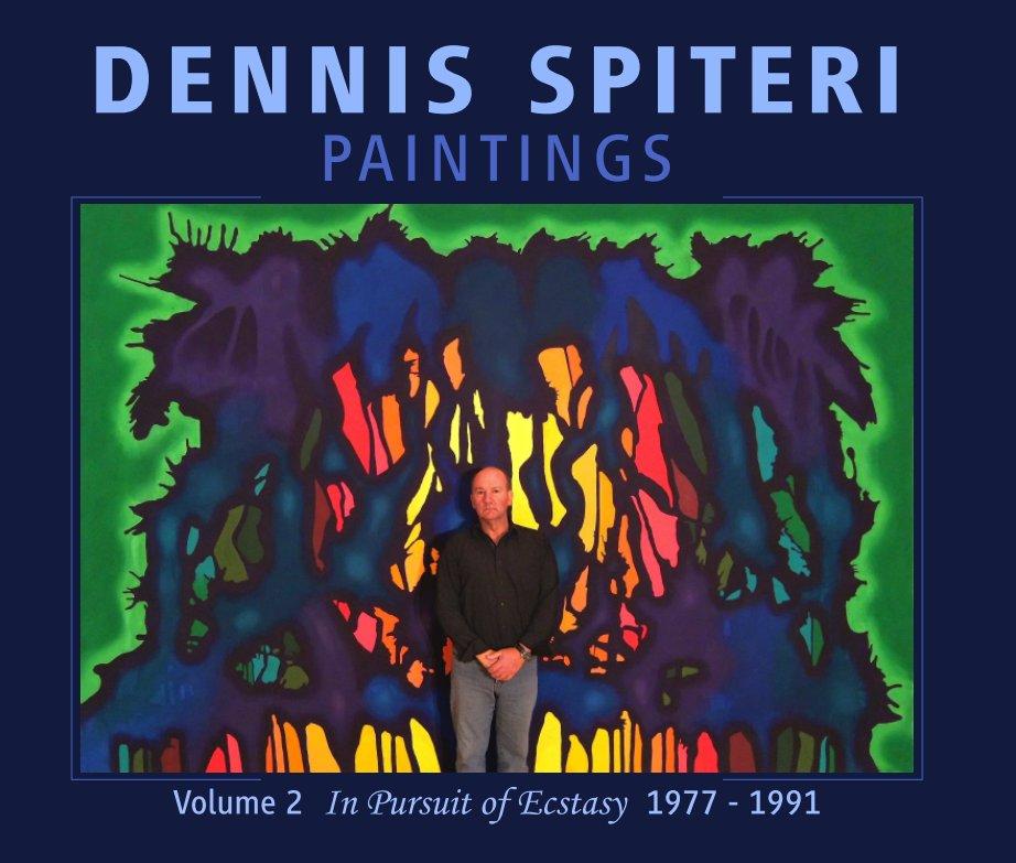 View Dennis Spiteri Paintings Vol.2: In Pursuit of Ecstasy by Dennis Spiteri