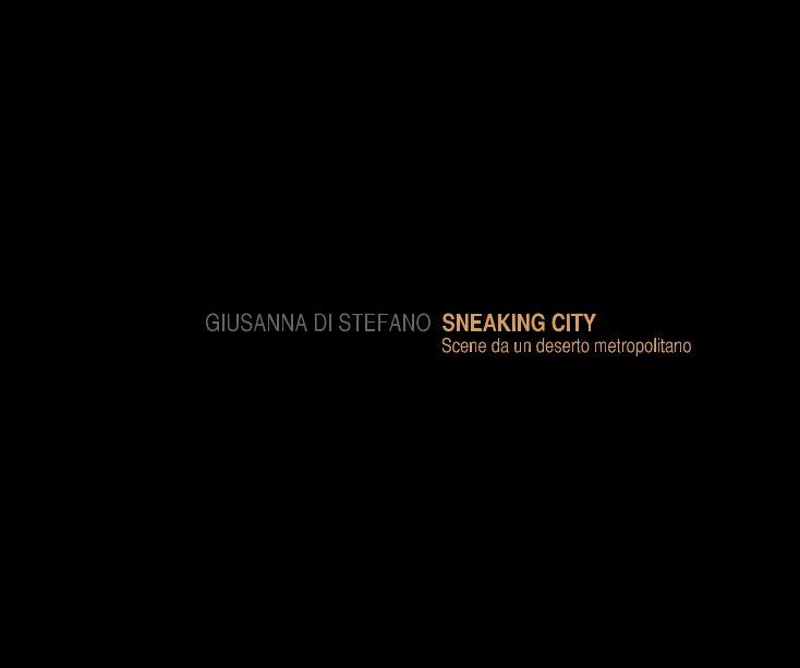Visualizza SNEAKING CITY di Giusanna Di Stefano