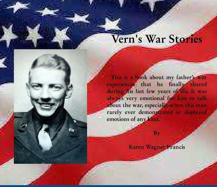 Vern's War Stories by Karen Wagner Francis | Blurb Books