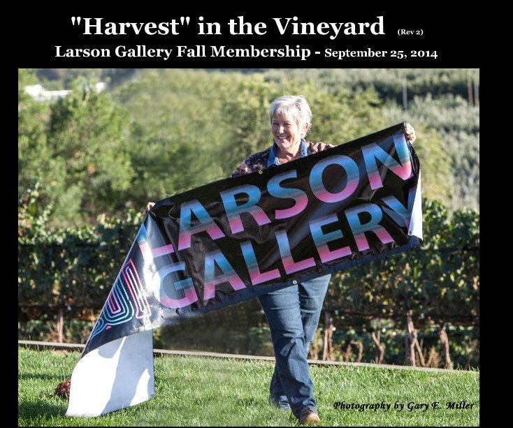 "View ""Harvest"" in the Vineyard (Rev 2) by Gary E. Miller"