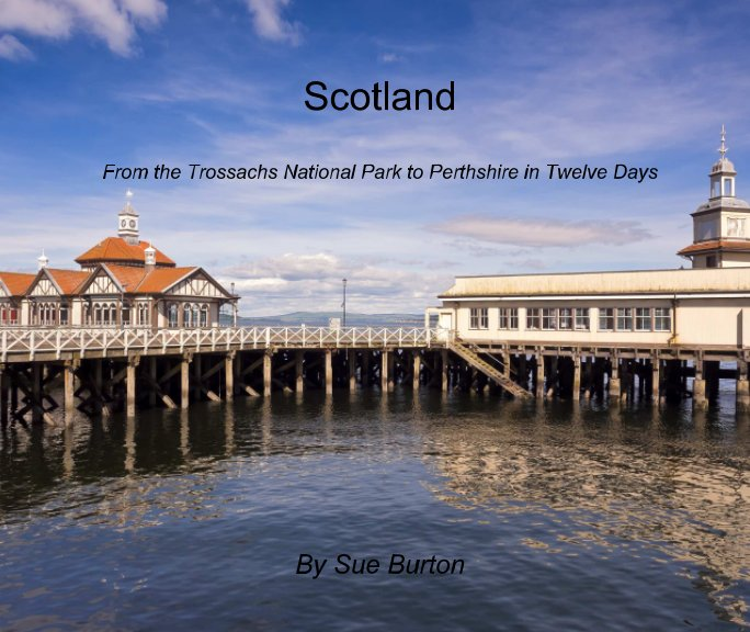 View Scotland by Sue Burton