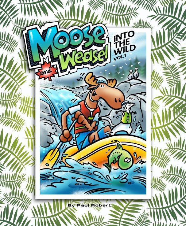 Bekijk Moose and Weasel op Paul Robert