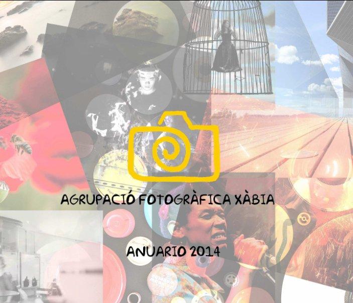 Ver ANUARIO AFX 2014 por AGRUPACIÓ FOTOGRÀFICA XÀBIA
