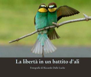 La libertà in un battito d'ali book cover