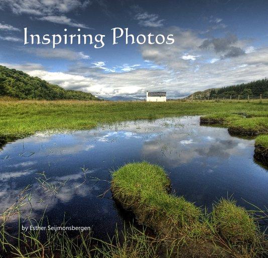 Bekijk Inspiring Photos op Esther Seijmonsbergen