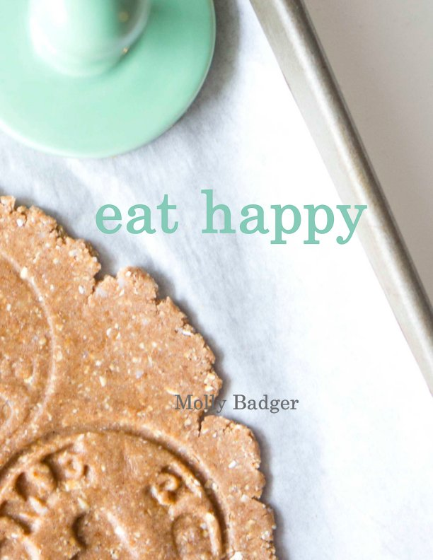 View Eat Happy by Molly Badger